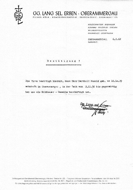 """""""Die Firma bestätigt hiermit, dass Herr Berthold Rumold geb. am 16.10.29 wohnhaft in Oberammergau, in der Zeit vom 2.11.56 bis gegenwärtig [6.2.62] bei uns als Bildhauer-Geselle beschäftigt ist."""""""